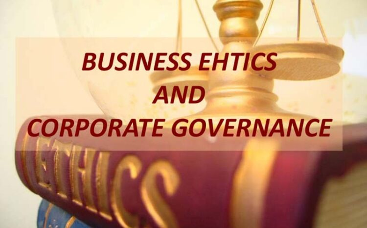 The need for financial ethics and Good co-operate governance in an organization